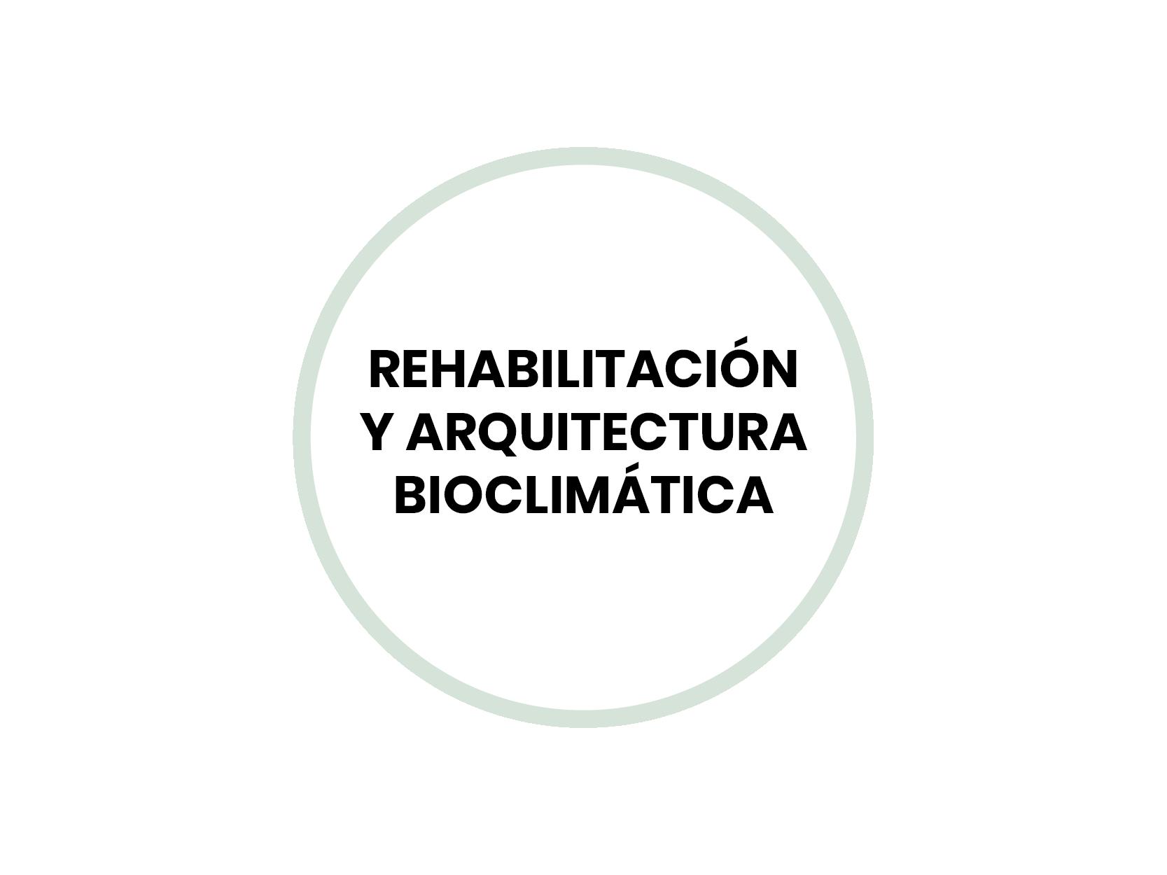Arquitectura y Rehabilitación Bioclimática